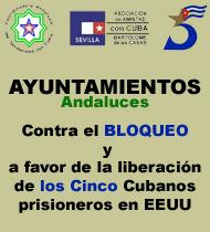 Ayuntamientos de Andalucia contra Bloqueo a Cuba y por la Liberación de Los Cinco